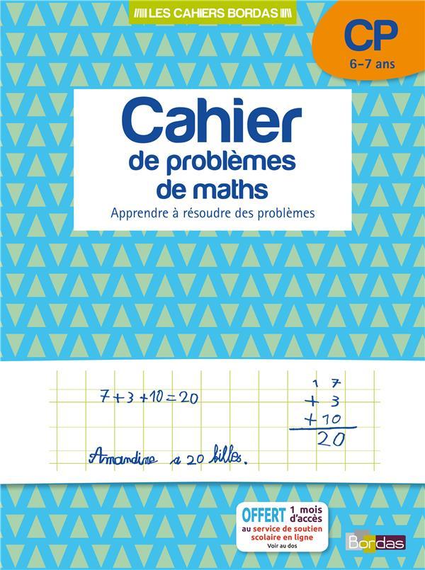 Cahier de problèmes de maths ; CP ; 6-7 ans ; apprendre à résoudre des problèmes