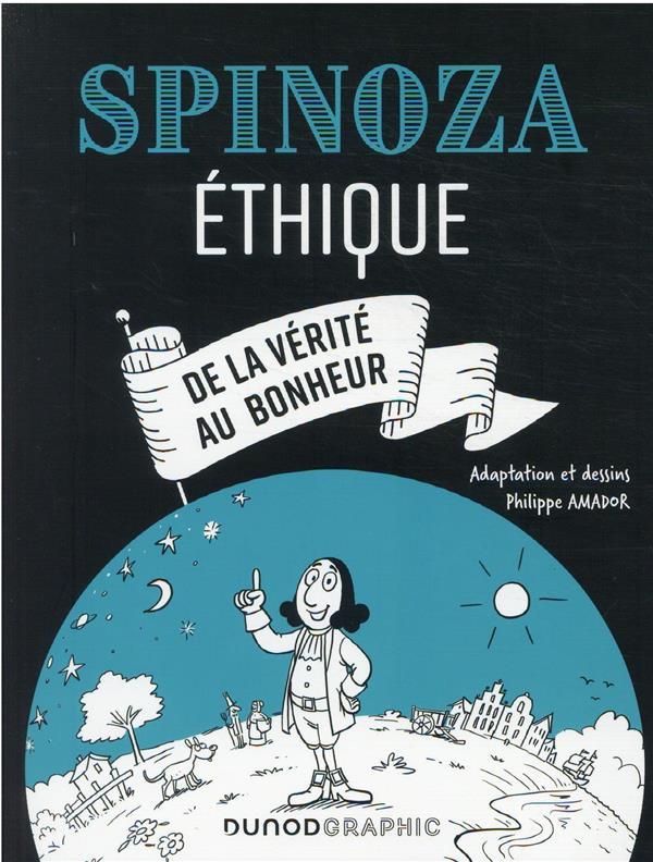 Spinoza : éthique ; de la vérité au bonheur