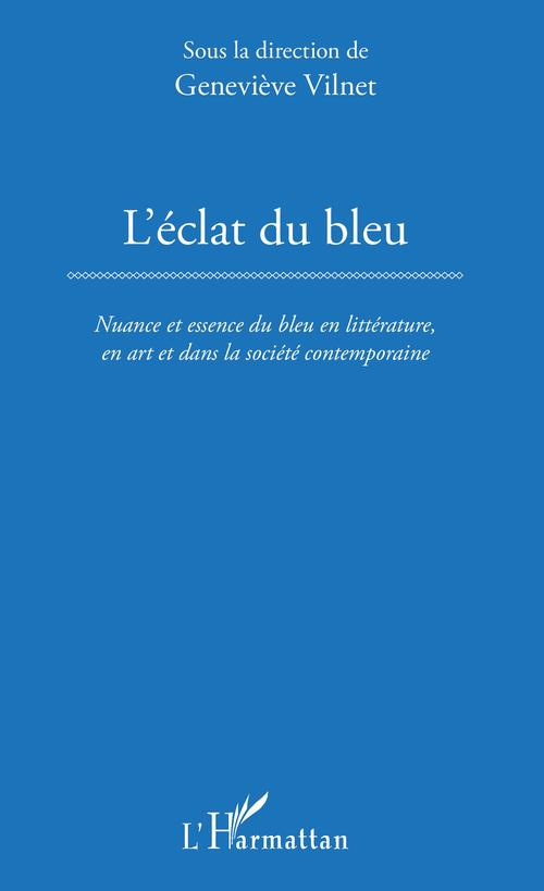 L'Éclat du bleu  - Geneviève Vilnet
