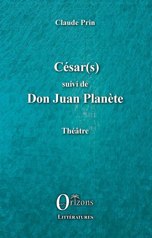 César(s) ;  Don Juan Planète