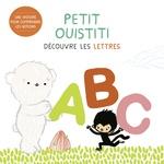 Vente Livre Numérique : Petit Ouistiti découvre les lettres  - Coralie Saudo