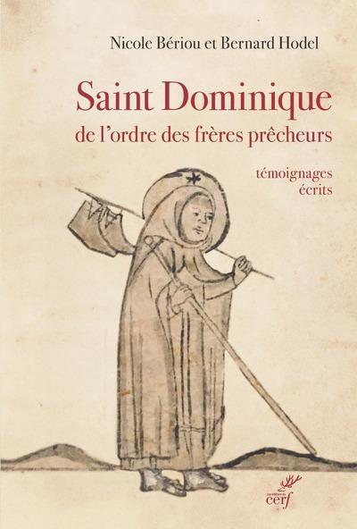 SAINT DOMINIQUE DE L'ORDRE DES FRERES PRECHEURS  -  TEMOIGNAGES ECRITS, FIN XIIE-XVE SIECLE