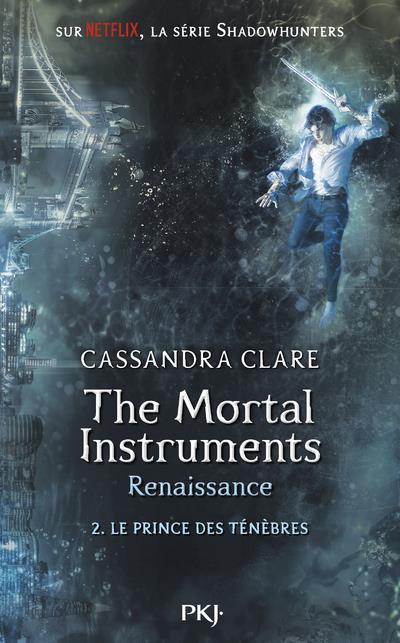The mortal instruments - renaissance T.2 ; le prince des ténèbres