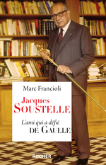 Jacques Soustelle  - Marc Francioli - Marc Francioli