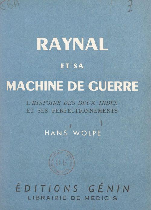 Raynal et sa machine de guerre