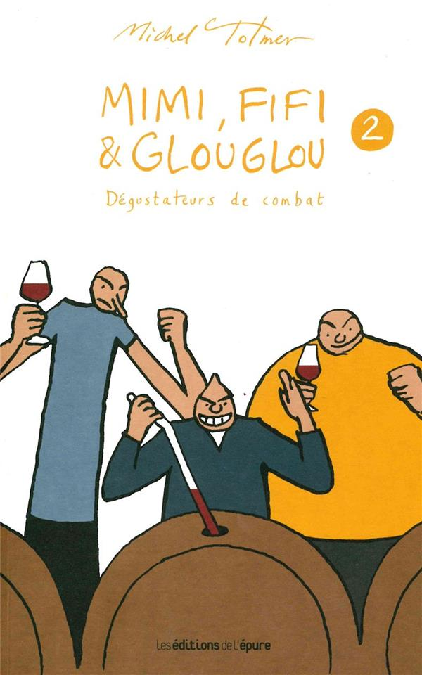 Mimi, Fifi et Glouglou t.2 ; dégustateurs de combat
