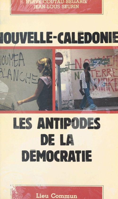 Nouvelle-caledonie : les antipodes de la democratie
