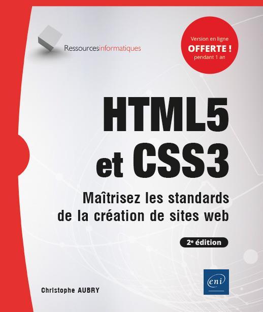 HTML5 et CSS3 ; maîtrisez les standards de la création de sites web (2e édition)