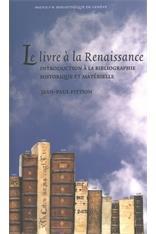 Le livre à la Renaissance ; introduction à la bibliographie historique et matérielle