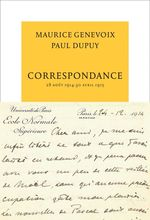 Correspondance  - Paul Dupuy - Paul Dupuy - Maurice Genevoix - Maurice Genevoix