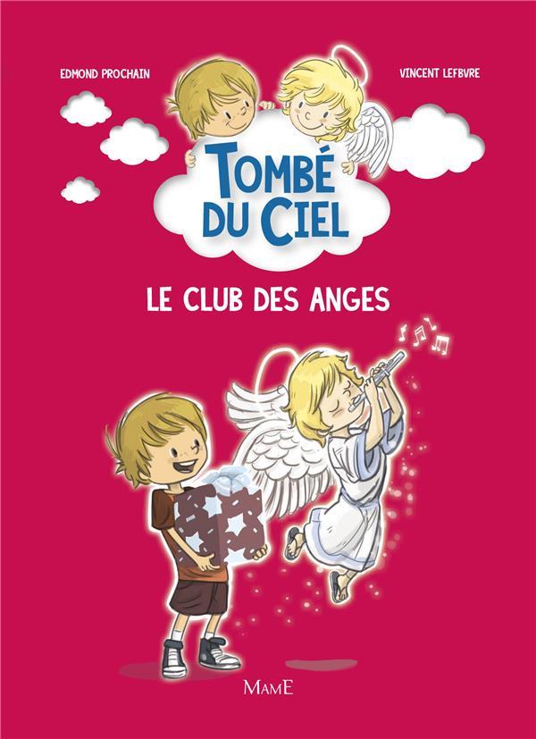 tombé du ciel t.2 ; le club des anges
