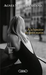 Vente Livre Numérique : À la lumière du petit matin  - Agnès Martin-Lugand