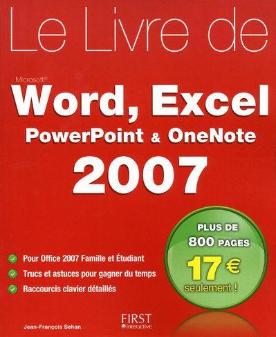 Le Livre De Word, Excel, Powerpoint, Onenote - Office 2007 Famille Et Etudiant