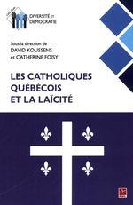 Vente EBooks : Les catholiques québécois et la laïcité  - David Koussens - Catherine Foisy
