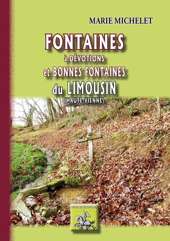 Fontaines à dévotions et bonnes fontaines du Limousin ; Haute-Vienne