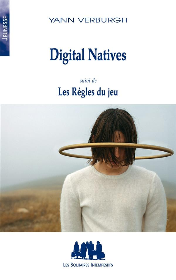 DIGITAL NATIVES  -  LES REGLES DU JEU
