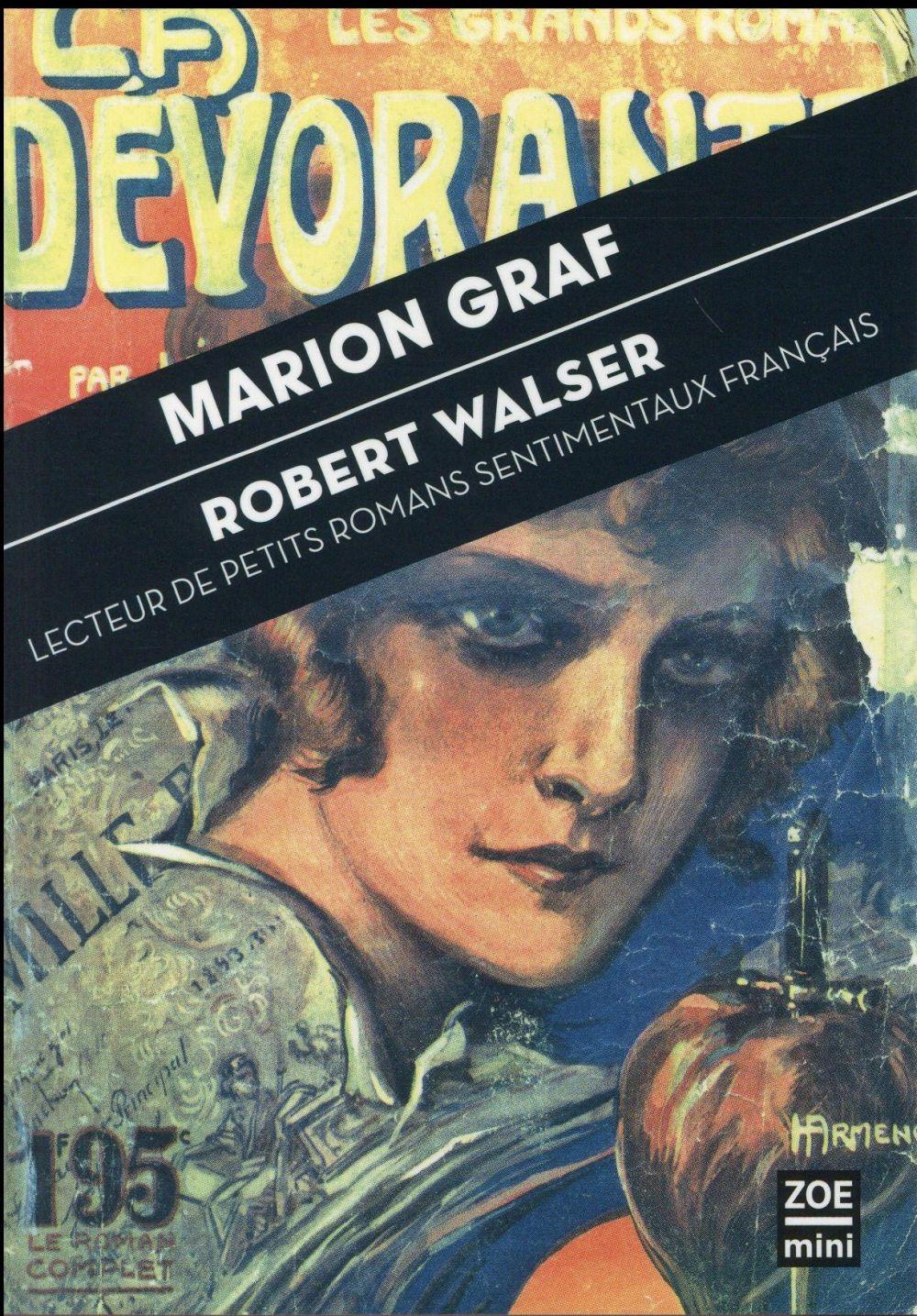 Robert Walser, lecteur de petits romans sentimentaux français ; essai accompagné de trois inédits de Robert Welser