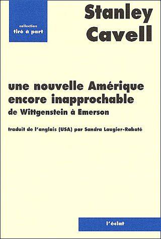 Une nouvelle Amérique encore inapprochable ; de Wittgenstein à Emerson