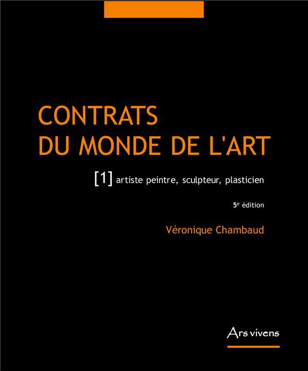 Contrats du monde de l'art t.1 ; artiste peintre, sculpteur, plasticien (5e édition)