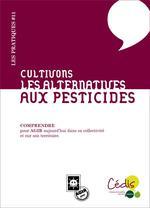Couverture de Cultivons les alternatives aux pesticides