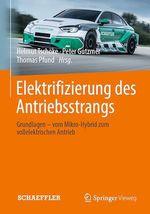 Elektrifizierung des Antriebsstrangs  - Thomas Pfund - Helmut Tschoke - Peter Gutzmer