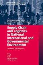 Supply Chain and Logistics in National, International and Governmental Environment  - Hoda Davarzani - Nasrin Asgari - Reza Zanjirani Farahani