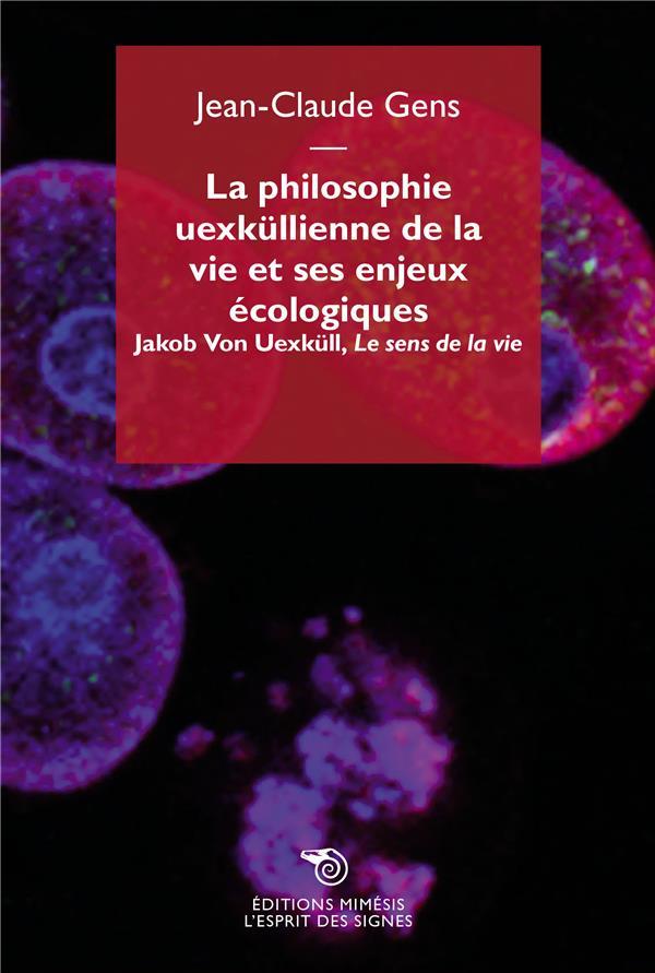La philosophie uexküllienne de la vie et ses enjeux écologiques