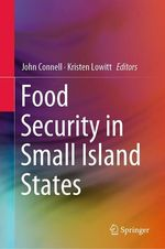 Food Security in Small Island States  - John Connell - Kristen Lowitt