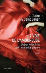 La voie de l'amoureuse  - Claire De Saint Lager