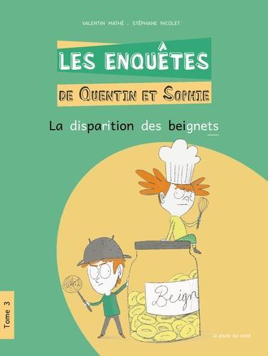 Les enquêtes de Quentin et Sophie T.3 ; la disparition des beignets