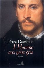 Vente Livre Numérique : L'Homme aux yeux gris  - Petru Dumitriu