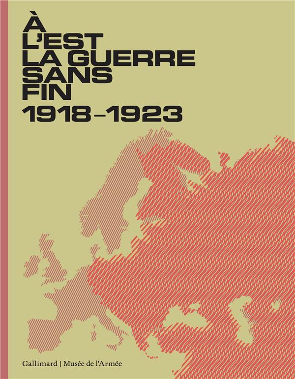 à l'Est, la guerre sans fin ; 1918-1923
