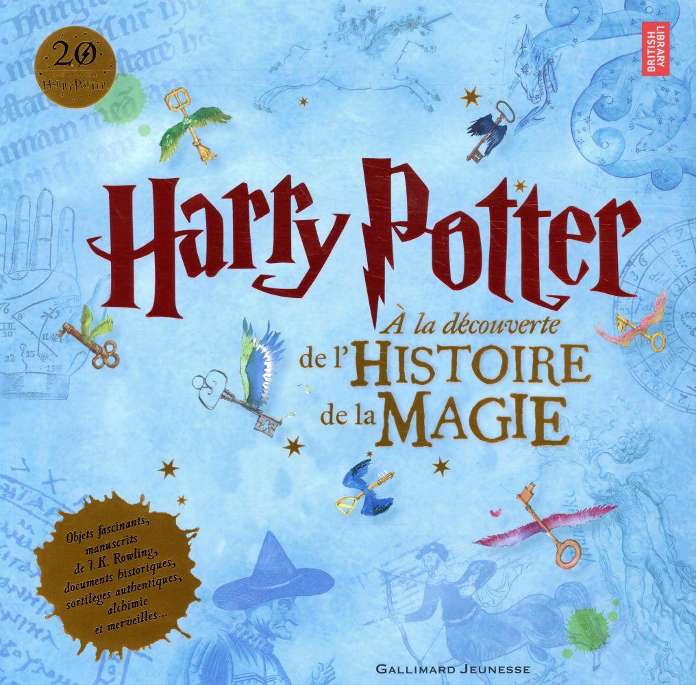 Harry Potter ; à la découverte de l'histoire de la magie