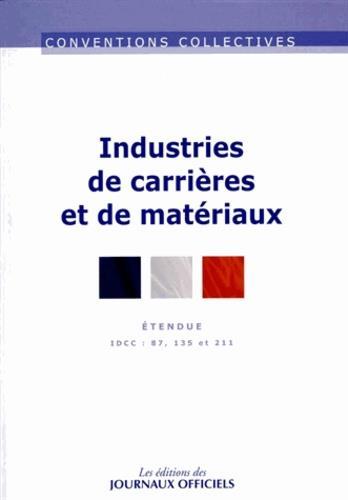 Industries de carrières et de matériaux ; IDCC : 87, 135 et 211