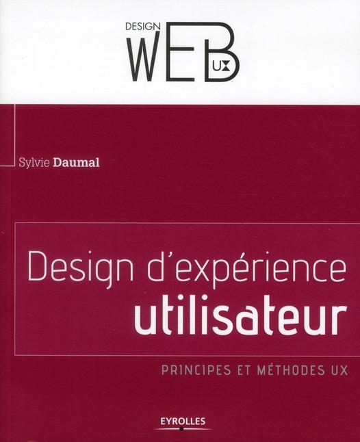 Design d'expérience utilisateur ; principes et méthodes UX