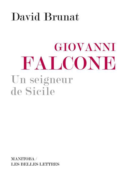 Giovanni Falcone ; un seigneur de Sicile