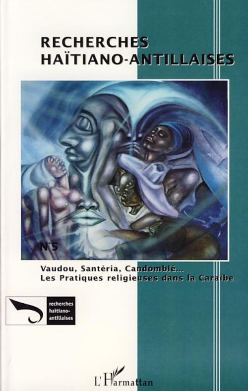 Vaudou, santeria, candomblé ; les pratiques religieuses dans les caraïbes