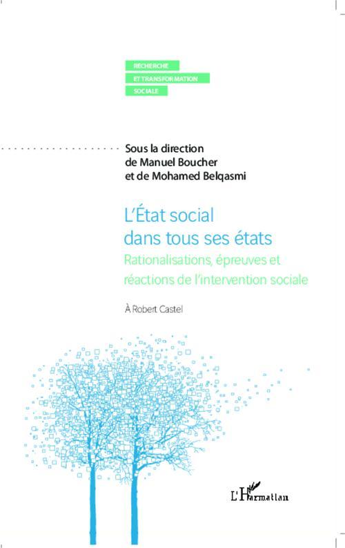 L'état social dans tous ses états ; rationalisations, épreuves et réactions de l'intervention sociale