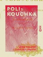 Vente Livre Numérique : Polikouchka  - Léon Tolstoï