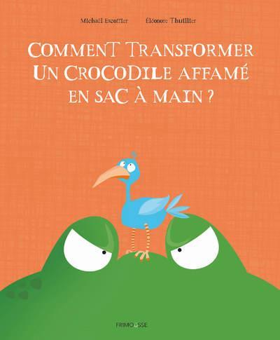 COMMENT TRANSFORMER UN CROCODILE AFFAME EN SAC A MAIN ?