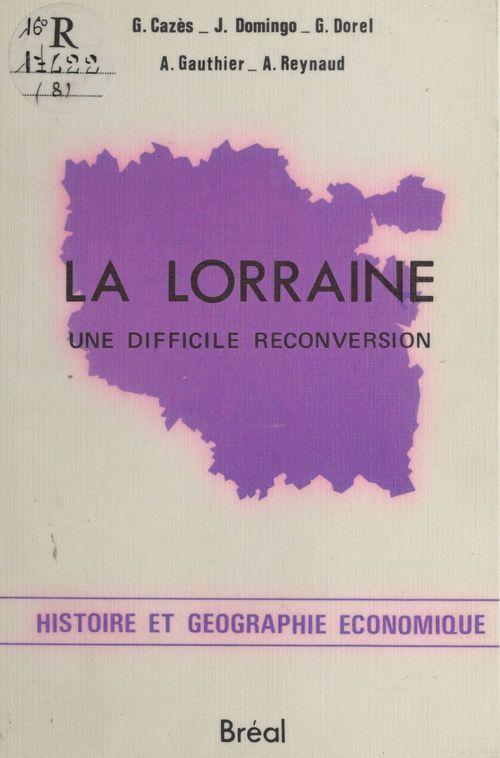 La Lorraine : Une difficile reconversion