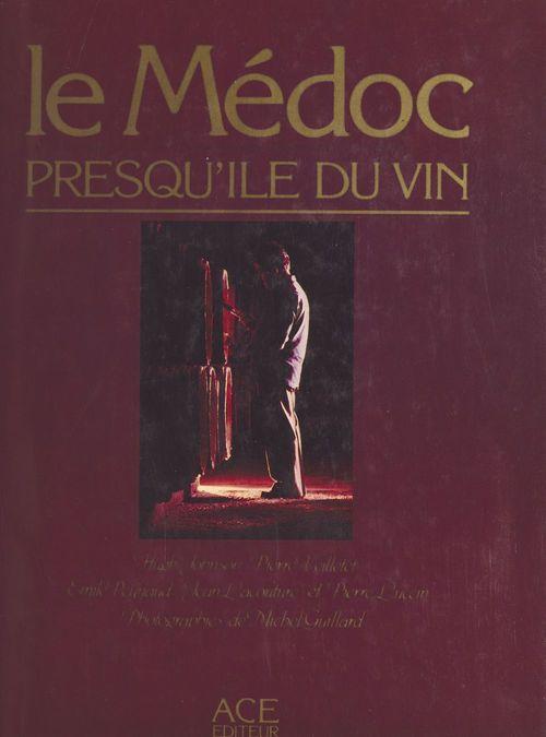 Le Médoc, presqu'île du vin