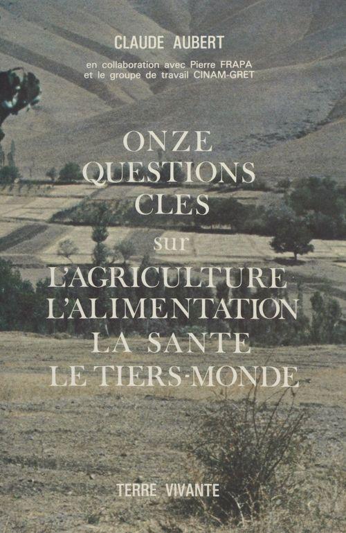 Onze questions-clés sur l'agriculture, l'alimentation, la santé, le tiers-monde