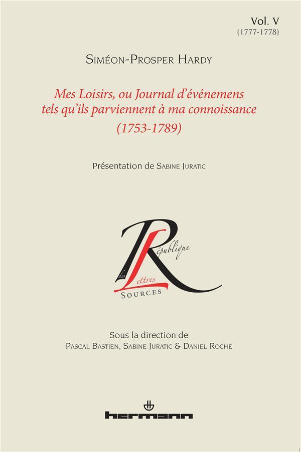 mes loisirs ou journal d'événemens tels qu'ils parviennent à ma connoissance v.5 ; 1753-1789
