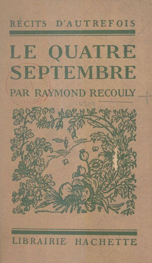 Le quatre septembre  - Raymond Recouly