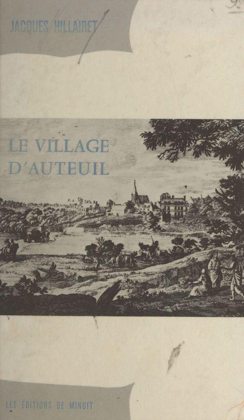 Le village d'Auteuil  - Hillairet J  - Jacques Hillairet