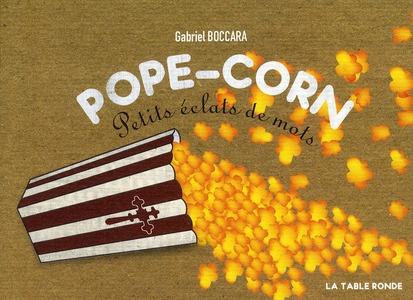 pope-corn ; petits éclats de mots