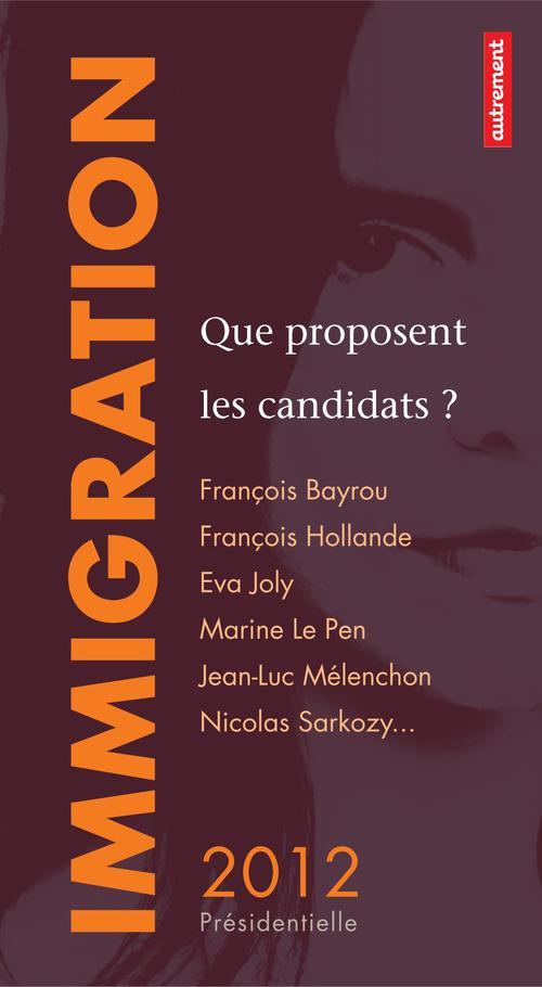 Immigration : que proposent les candidats ?