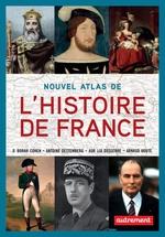 Nouvel atlas de l'Histoire de France  - Deborah Cohen - Aurelia Dusserre - Arnaud Houte - Antoine Destembe - Arnaud-Dominique Houte - Antoine Destemberg