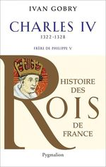 Vente Livre Numérique : Charles IV (1322-1328). Frère de Philippe V  - Ivan Gobry